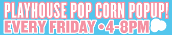 playhouse---top-banner---popcornpopup-3.png